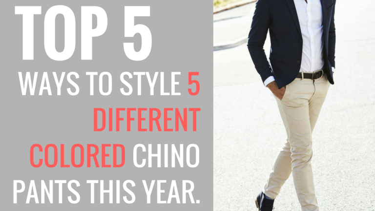 Top 5 ways to style 5 different colored chinos - mensfashionposting.com